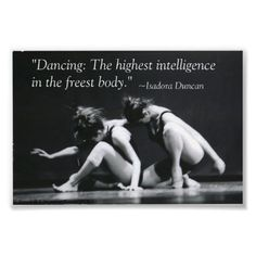 Dancing: The Highest Intelligence Poster by odaszdance