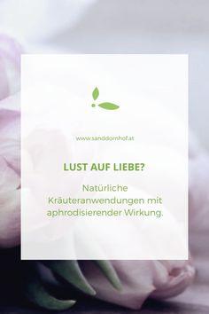 #kräuter #heilkräuter #aphrodisierend #natürlichesaphrodisiakum Love Flowers, Natural Medicine, Tips