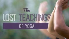 The lost teachings of yoga. In a physical, body image geared world, the original intention of yoga, to travel inward and free the soul from the confines of the body have been lost.