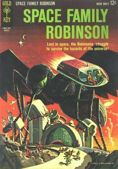 Danger, fans expecting Will Robinson: This comic about another space family Robinson predates the Irwin Allen series!