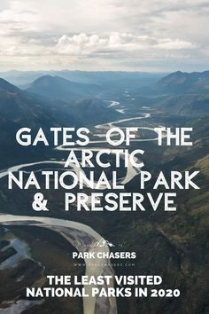 Gates of the Arctic National Park - one of the Top 10 Least Visited National Parks Alaska National Parks, National Park Passport, Glacier Bay National Park, Cascade National Park, Katmai National Park, Most Visited National Parks, North Cascades National Park, Kenai Fjords, Passport Stamps