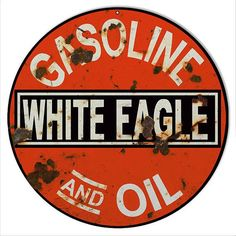 """Vintage Style """" White Eagle Gas And Oil """" Advertising Metal Sign (Rusted) Garage Signs, Garage Art, Retro, Vintage Gas Pumps, Old Gas Stations, Vintage Metal Signs, Old Signs, Cool Stickers, Oil And Gas"""