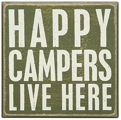 Primitives by Kathy Wood Box Sign, by Happy Campers Box sign measures square Made with high quality wood and distressed paint design Box Signs are specially designed to freely stand on their own or hang on the wall Camping Gifts, Camping Hacks, Camping Ideas, Rv Camping, Camping Stuff, Campsite, Camping Recipes, Outdoor Camping, Backpacking