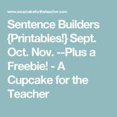 Sentence Builders {Printables!} Sept. Oct. Nov. --Plus a Freebie! - A Cupcake for the Teacher