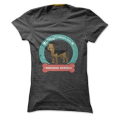 Known as the King of Terriers, the Airedale is indeed the largest of all terriers.Theyre so friendly and intelligent.The girl who buys this T-shirt loves her dog so much