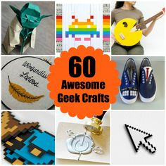 60 Awesome Geek Crafts from Around The Web via craft.tutsplus.com.