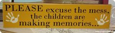 Please Excuse the Mess - wood sign