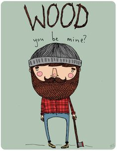 Wood You Be Mine? - cute lumberjack art for your Valentine - beards beard beaded man men Valentine's Day card cards graphic print Illustration Mignonne, Cute Illustration, Digital Illustration, Arte Sketchbook, Humor Grafico, Design Graphique, Illustrations And Posters, Illustrator, Character Design