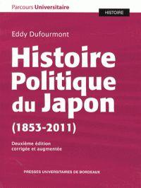 Histoire politique du Japon. 1853-2011 2e édition revue et augmentée http://catalogues-bu.univ-lemans.fr/flora_umaine/jsp/index_view_direct_anonymous.jsp?PPN=180236512