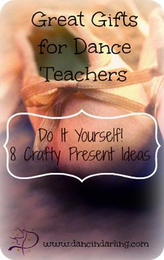 Great Gifts for Dance Teachers – DIY Crafts – Dancin Darling  #dance #teacher #gift