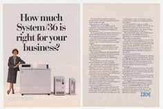 IBM System/36 ad. I used a terminal at an accounting office in 1994.