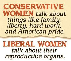 This is something that's always bothered me when I talk to Democrats and liberals on campus. They seem to think that all I should care about as a woman is my reproductive organs. I've got bigger fish to fry! Conservative Values, Conservative Republican, Conservative Quotes, Raised Right, Liberal Logic, Thing 1, Right Wing, American Pride, Pro Life