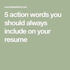 5 action words you should always include on your resume
