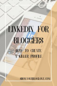 LinkedIn For Bloggers | Show Your Blog Love