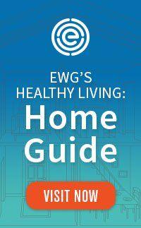 EWG's Healthy Living: Home Guide