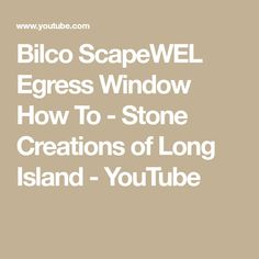 Bilco ScapeWEL Egress Window How To - Stone Creations of Long Island - YouTube