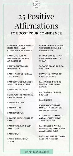 25 Positive Affirmations To Boost Your Confidence - Simply Cantara 25 Positive affirmations to boost your confidence. Said daily, these affirmations can build self-esteem, self-love and give you a confidence boost. Affirmations For Women, Daily Positive Affirmations, Positive Affirmations Quotes, Morning Affirmations, Affirmation Quotes, Affirmations Confidence, Self Esteem Affirmations, Quotes About Confidence, Louise Hay Affirmations