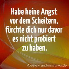 abe keine Angst vor dem Scheitern ... #Mut #Leben #Spruch