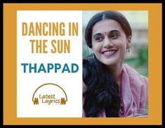 Dancing in the sun Hindi song lyrics are taken from the new Hindi released movie which is Thappad. Thappad is a relationship story of Amrita whose apparent What's A Relationship, Bollywood Movie Songs, Sun Song, Song List, News Songs, Song Lyrics, Singing, Dance