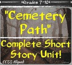 The ultimate short story bundle! Cemetery Path by Leonard Q. Ross is an excellent, scary, thrilling short story to engage your learners. This complete pack meets 6 CCSS standards, and contains 9 specific lessons in reading, writing, and speaking. 1.Complete Tone and Mood Unit (this is also for sale separately on my site)         a.Connotation and Denotation lesson         b.Student exploration with Tone and Mood- looking at tone through :                i.Music                ii.Art…