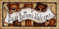 Barewalls has low-cost art prints, posters, and frames. Art print of Bear Bottoms Welcome by Mary Ann June of Bear Bottoms Welcome. Search 33 Million Art Prints, Posters, and Canvas Wall Art Pieces at Barewalls. Primitive Painting, Tole Painting, Framed Artwork, Framed Prints, Country Bears, Bear Decor, Moose Decor, Decopage, Bear Drawing