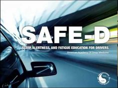 SAFE-D Part 1 of 2: Sleep, Alertness and Fatigue Education for Drivers