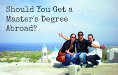 study abroad masters degree, what to think about masters degree abroad, how to get a masters degree abroad