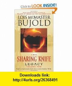 Legacy (The Sharing Knife,  Book 2) (9780061139062) Lois Mcmaster Bujold , ISBN-10: 0061139068  , ISBN-13: 978-0061139062 ,  , tutorials , pdf , ebook , torrent , downloads , rapidshare , filesonic , hotfile , megaupload , fileserve