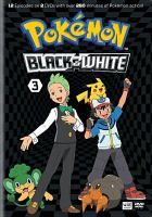 Pokémon black and white. 3, [eps. 25-36] [videorecording] / Pokémon Company.
