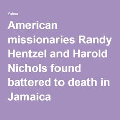 American missionaries Randy Hentzel and Harold Nichols found battered to death in Jamaica