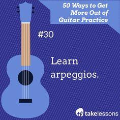Guitar Practice Tip 30: Learn arpeggios. http://takelessons.com/blog/50-things-to-improve-your-guitar-practice-z01?utm_source=social&utm_medium=blog&utm_campaign=pinterest