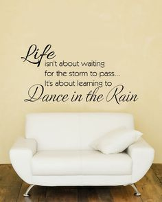 Life isn't about waiting for the storm to pass by jenniferweir4