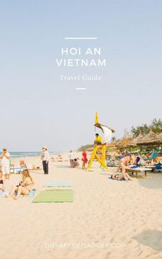 8 things to do in Hoi An - Read our travel guide! Lots of secret places you won't find in your guidebook!