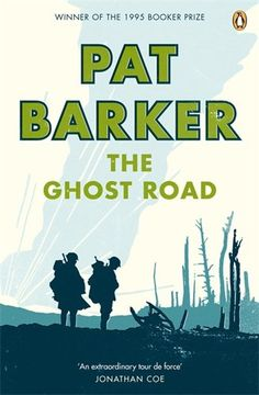 Winner of the Man Booker Prize 1995: Pat Barker - The Ghost Road