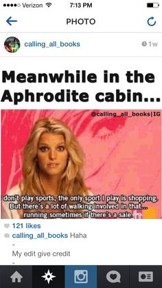Running. Sometimes if there's a sale.... Meanwhile in the Aphrodite Cabin............ o_O