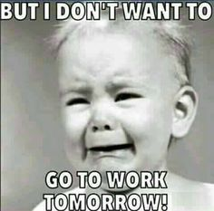 So this is how I feel especially on Sunday nights! My weekends just aren't yoga memes funny, yoga memes humor, hot yoga memes Back To Work Humour, Work Humor, Office Humor, Funny Shit, Hilarious, Work Memes, Work Quotes, Teacher Humor, Nurse Humor