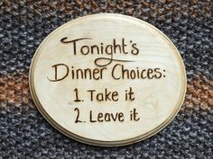 Tonight's Dinner Choices  funny pyrography by HecticEclecticUK, £20.00