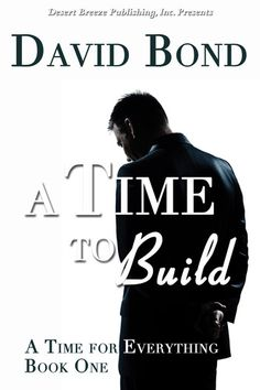 A Time For Everything Book One: A Time to Build  http://stores.desertbreezepublishing.co