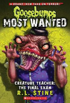 Creature Teacher: The Final Exam / R L Stine - click here to reserve a copy from Prospect Library
