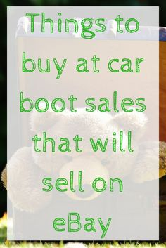 things-to-buy-at-car-boot-sales-that-will-sell-on-ebay