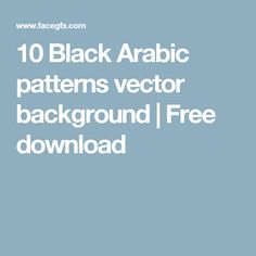 10 Black Arabic patterns vector background | Free download
