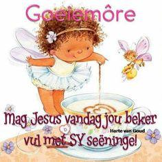 Good Morning Prayer, Morning Prayers, Lekker Dag, Evening Greetings, Goeie More, Birthday Images, Wisdom Quotes, Inspirational Quotes, Motivational