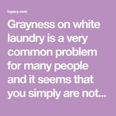 Grayness on white laundry is a very common problem for many people and it seems that you simply are not able to eliminate it no matter how hard you try! When it appears for the first time, it's possible that it will become grayer as you wash it, making it even impossible to remove it. […]