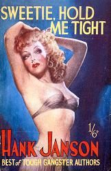 Hank Janson : Sweetie, Hold Me Tight. [1950]. Cover by Reginald Heade.