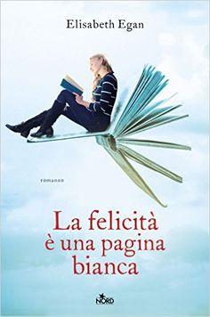 La felicità è una pagina bianca eBook: Elizabeth Eagan: Amazon.it: Kindle Store
