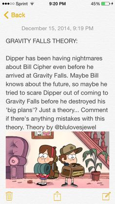 Gravity Falls theory Bill can't leave gravity falls so he wouldn't be able to give dipdip nightmares all the way in piedmont.