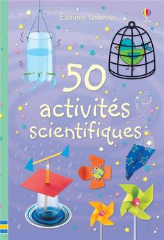 50 activités scientifiques  de Georgina Andrews et Kate Knighton  Usborne,des 6ans