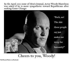 The eloquent Woody Harrelson.