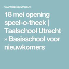 18 mei opening speel-o-theek | Taalschool Utrecht    » Basisschool voor nieuwkomers