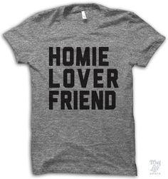 Homie Lover Friend